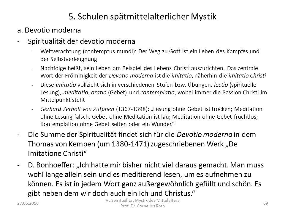 5. Schulen spätmittelalterlicher Mystik a. Devotio moderna -Spiritualität der devotio moderna -Weltverachtung (contemptus mundi): Der Weg zu Gott ist