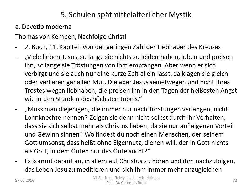 5. Schulen spätmittelalterlicher Mystik a. Devotio moderna Thomas von Kempen, Nachfolge Christi -2. Buch, 11. Kapitel: Von der geringen Zahl der Liebh
