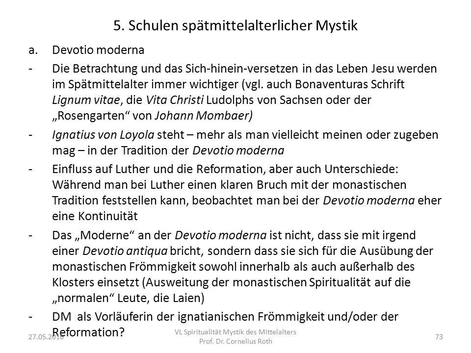 5. Schulen spätmittelalterlicher Mystik a.Devotio moderna -Die Betrachtung und das Sich-hinein-versetzen in das Leben Jesu werden im Spätmittelalter i