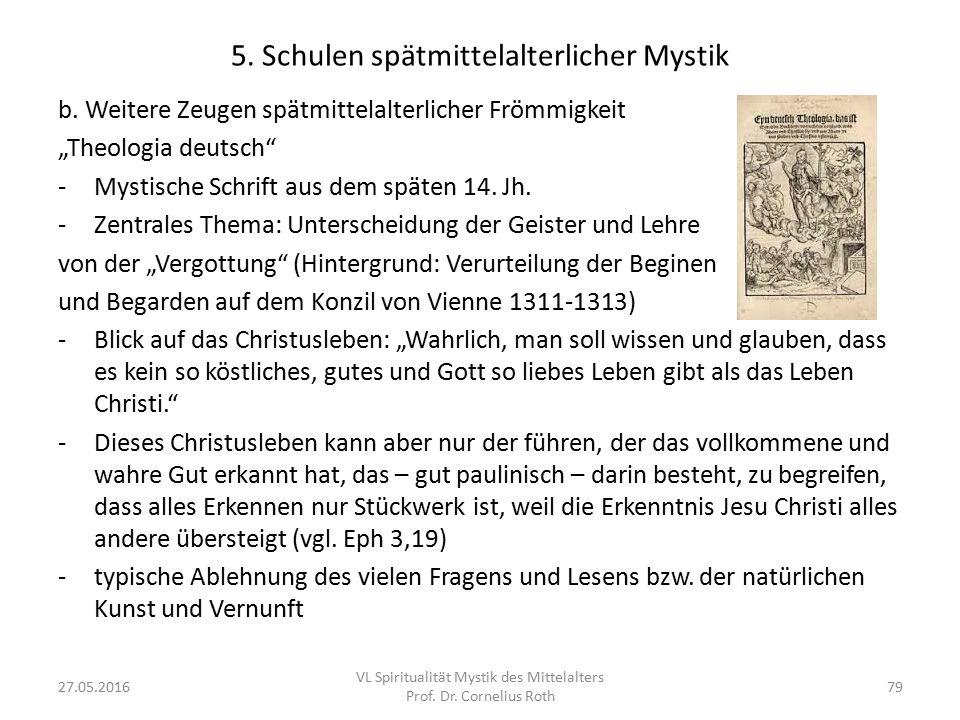 """5. Schulen spätmittelalterlicher Mystik b. Weitere Zeugen spätmittelalterlicher Frömmigkeit """"Theologia deutsch"""" -Mystische Schrift aus dem späten 14."""
