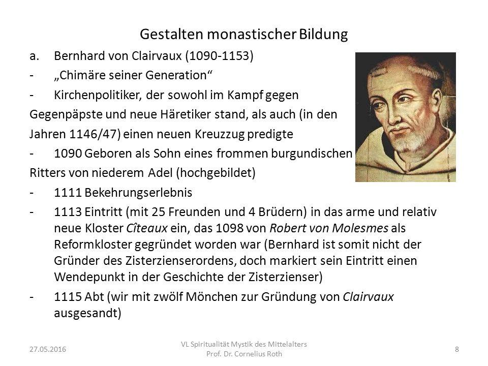 """Gestalten monastischer Bildung a.Bernhard von Clairvaux (1090-1153) -""""Chimäre seiner Generation"""" -Kirchenpolitiker, der sowohl im Kampf gegen Gegenpäp"""