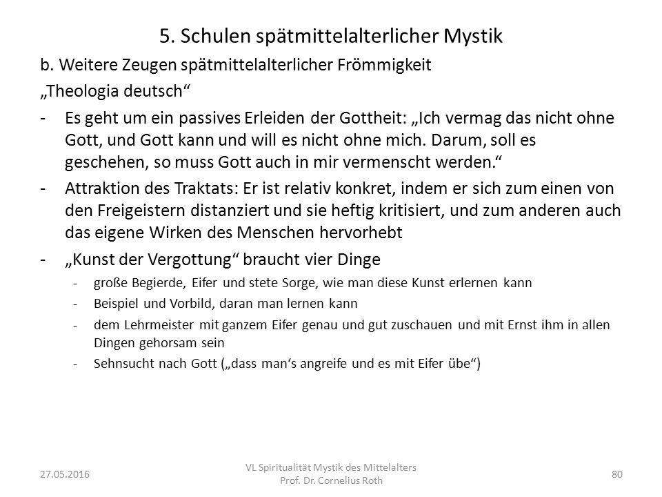 """5. Schulen spätmittelalterlicher Mystik b. Weitere Zeugen spätmittelalterlicher Frömmigkeit """"Theologia deutsch"""" -Es geht um ein passives Erleiden der"""