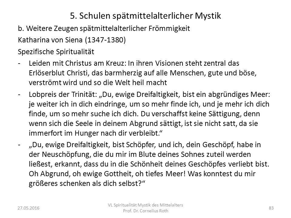 5. Schulen spätmittelalterlicher Mystik b. Weitere Zeugen spätmittelalterlicher Frömmigkeit Katharina von Siena (1347-1380) Spezifische Spiritualität