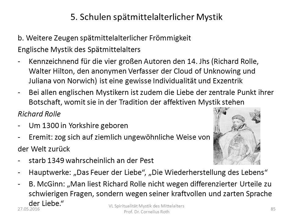 5. Schulen spätmittelalterlicher Mystik b. Weitere Zeugen spätmittelalterlicher Frömmigkeit Englische Mystik des Spätmittelalters -Kennzeichnend für d