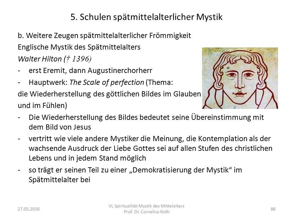5. Schulen spätmittelalterlicher Mystik b. Weitere Zeugen spätmittelalterlicher Frömmigkeit Englische Mystik des Spätmittelalters Walter Hilton ( † 13