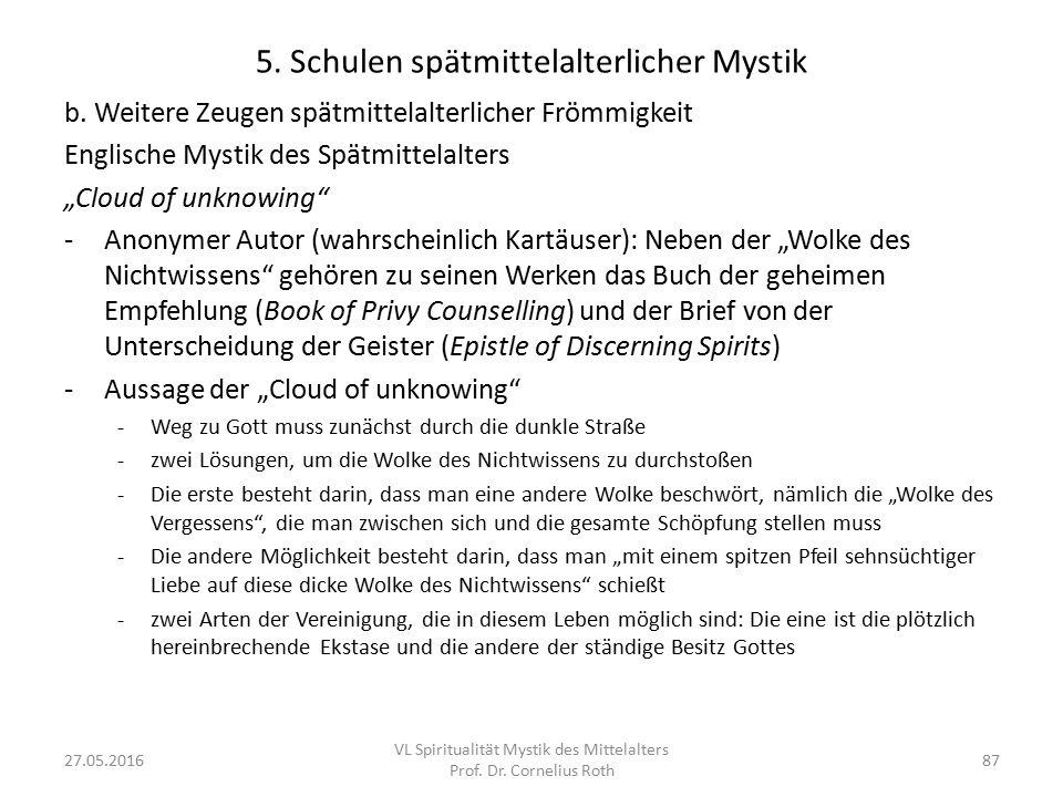 """5. Schulen spätmittelalterlicher Mystik b. Weitere Zeugen spätmittelalterlicher Frömmigkeit Englische Mystik des Spätmittelalters """"Cloud of unknowing"""""""