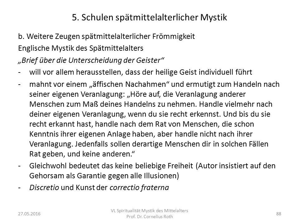 """5. Schulen spätmittelalterlicher Mystik b. Weitere Zeugen spätmittelalterlicher Frömmigkeit Englische Mystik des Spätmittelalters """"Brief über die Unte"""