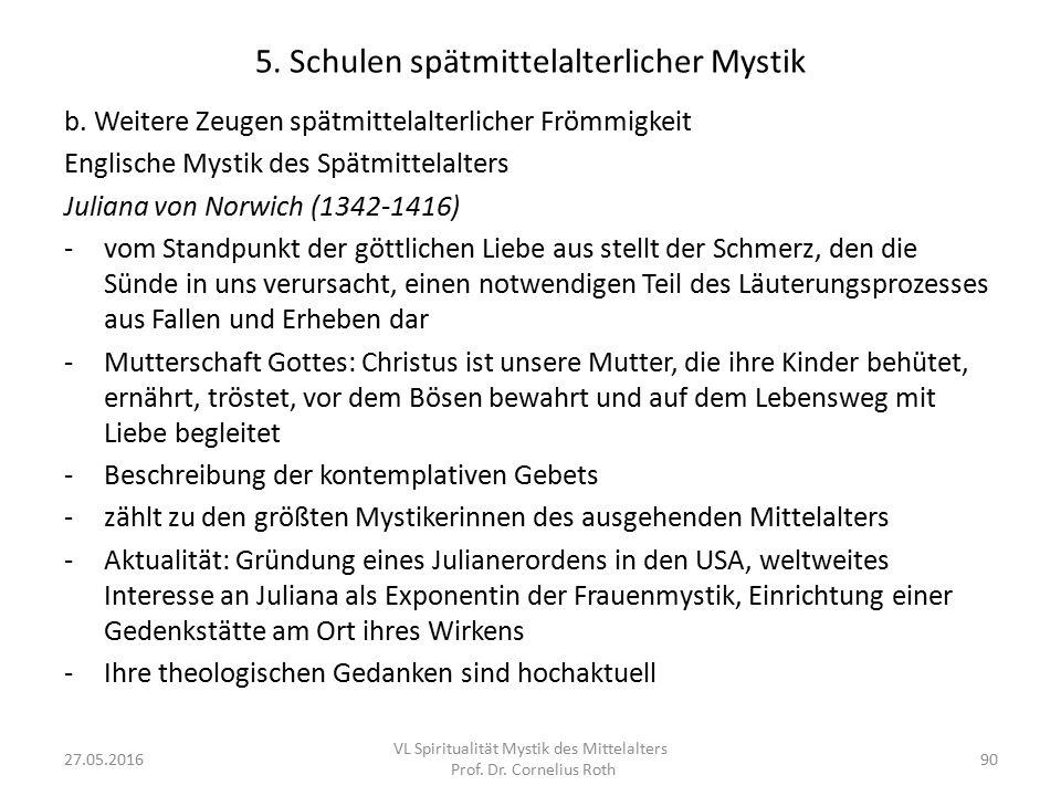 5. Schulen spätmittelalterlicher Mystik b. Weitere Zeugen spätmittelalterlicher Frömmigkeit Englische Mystik des Spätmittelalters Juliana von Norwich