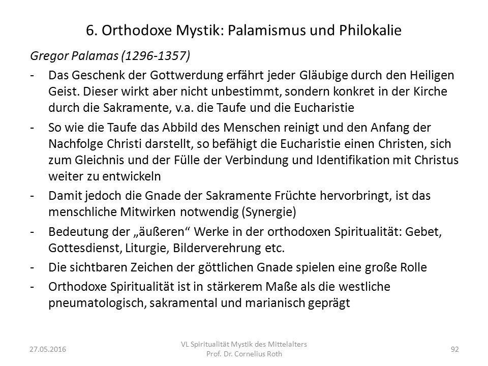 6. Orthodoxe Mystik: Palamismus und Philokalie Gregor Palamas (1296-1357) -Das Geschenk der Gottwerdung erfährt jeder Gläubige durch den Heiligen Geis