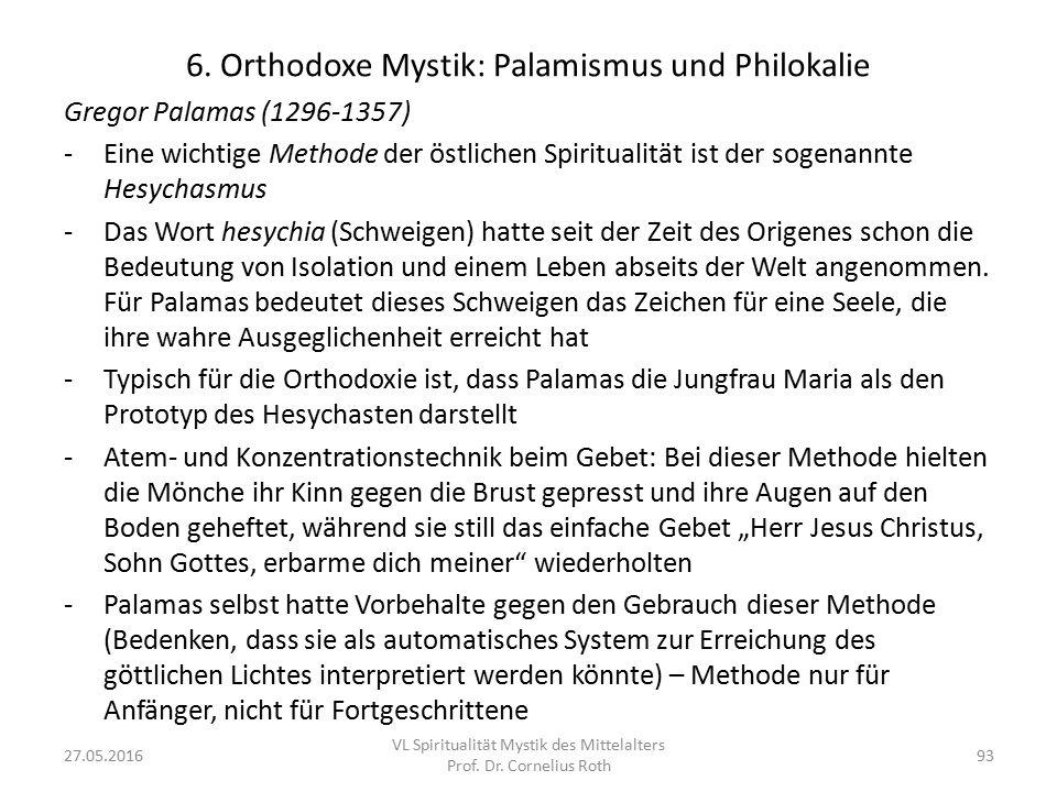 6. Orthodoxe Mystik: Palamismus und Philokalie Gregor Palamas (1296-1357) -Eine wichtige Methode der östlichen Spiritualität ist der sogenannte Hesych