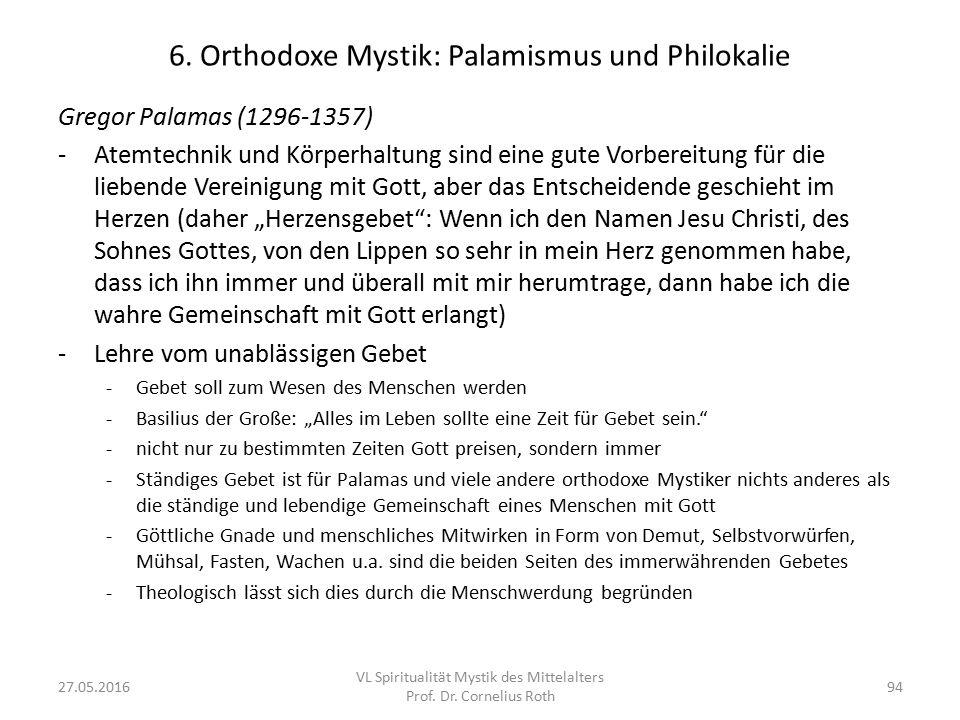 6. Orthodoxe Mystik: Palamismus und Philokalie Gregor Palamas (1296-1357) -Atemtechnik und Körperhaltung sind eine gute Vorbereitung für die liebende