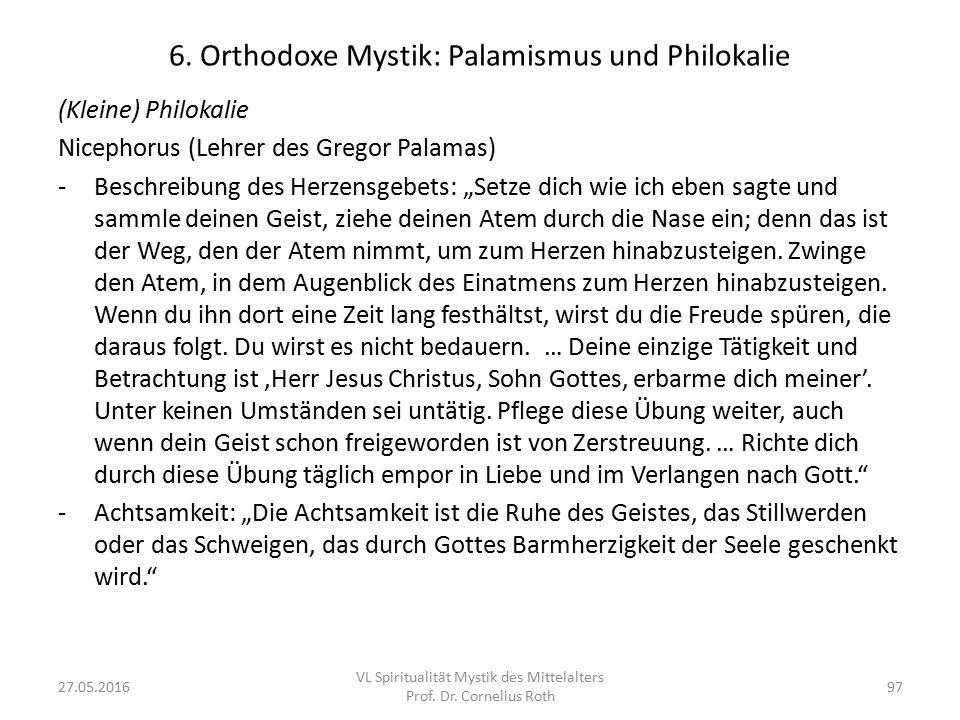 """6. Orthodoxe Mystik: Palamismus und Philokalie (Kleine) Philokalie Nicephorus (Lehrer des Gregor Palamas) -Beschreibung des Herzensgebets: """"Setze dich"""