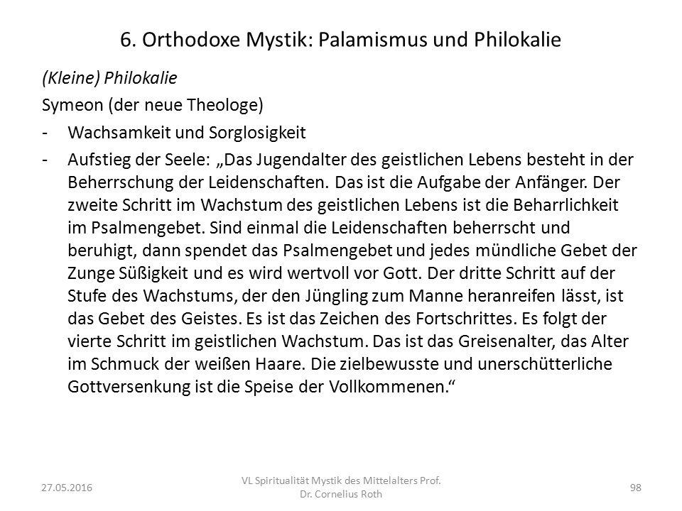 """6. Orthodoxe Mystik: Palamismus und Philokalie (Kleine) Philokalie Symeon (der neue Theologe) -Wachsamkeit und Sorglosigkeit -Aufstieg der Seele: """"Das"""