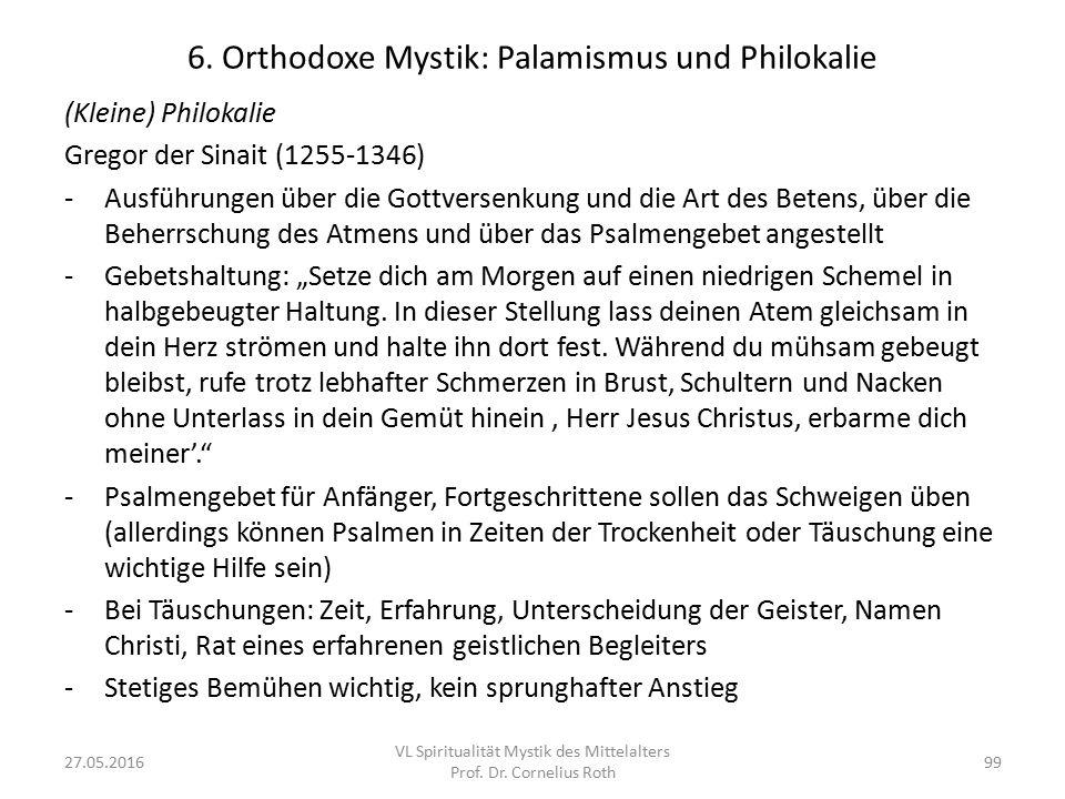 6. Orthodoxe Mystik: Palamismus und Philokalie (Kleine) Philokalie Gregor der Sinait (1255-1346) -Ausführungen über die Gottversenkung und die Art des