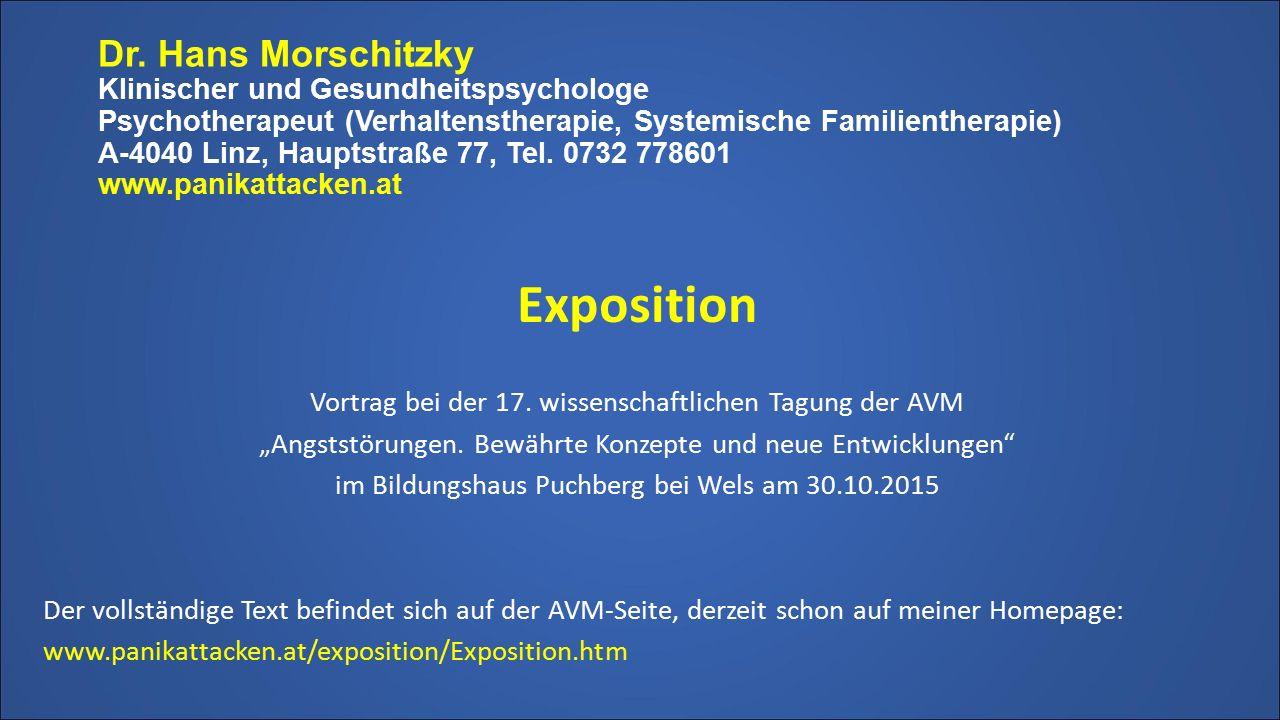 Dr. Hans Morschitzky Klinischer und Gesundheitspsychologe Psychotherapeut (Verhaltenstherapie, Systemische Familientherapie) A-4040 Linz, Hauptstraße