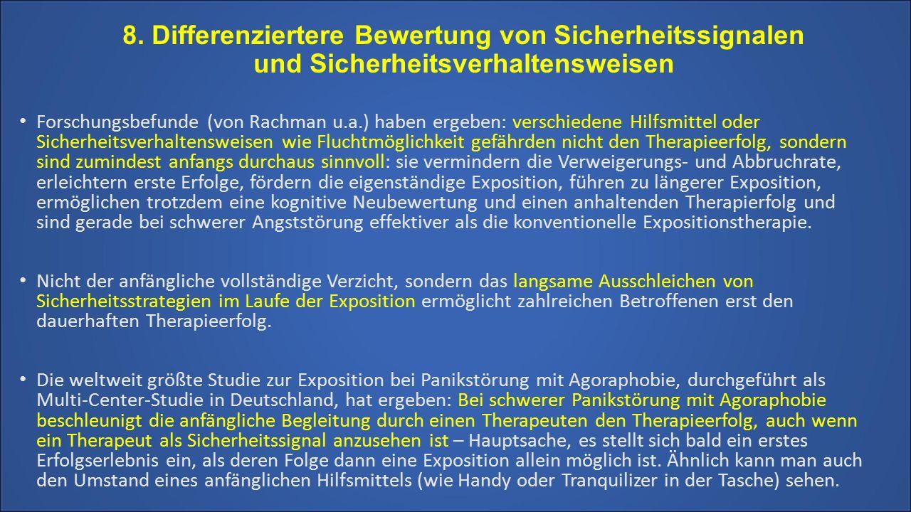 8. Differenziertere Bewertung von Sicherheitssignalen und Sicherheitsverhaltensweisen Forschungsbefunde (von Rachman u.a.) haben ergeben: verschiedene