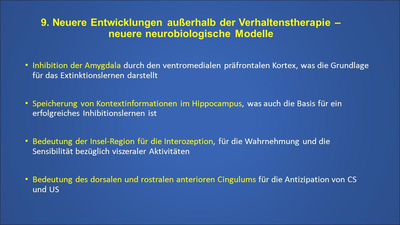9. Neuere Entwicklungen außerhalb der Verhaltenstherapie – neuere neurobiologische Modelle Inhibition der Amygdala durch den ventromedialen präfrontal