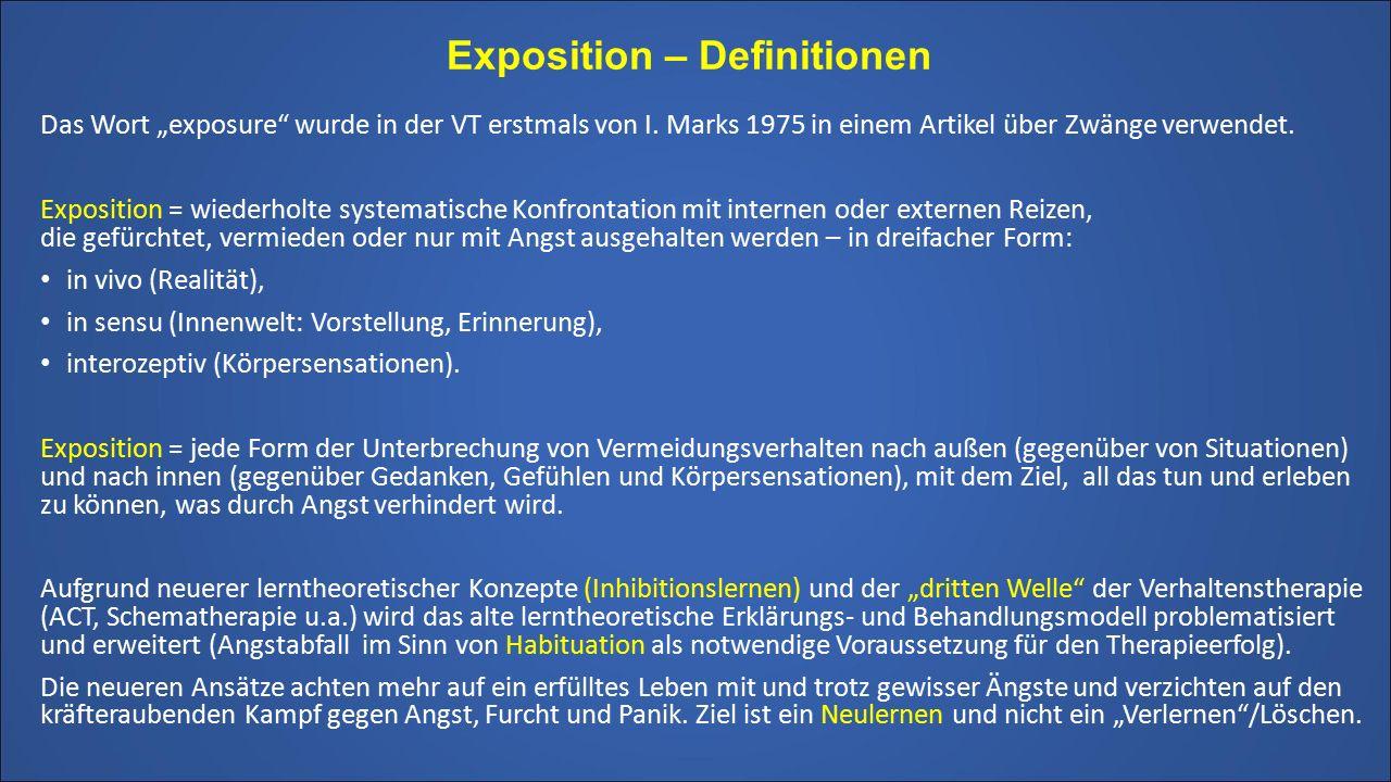 """Exposition – Definitionen Das Wort """"exposure"""" wurde in der VT erstmals von I. Marks 1975 in einem Artikel über Zwänge verwendet. Exposition = wiederho"""