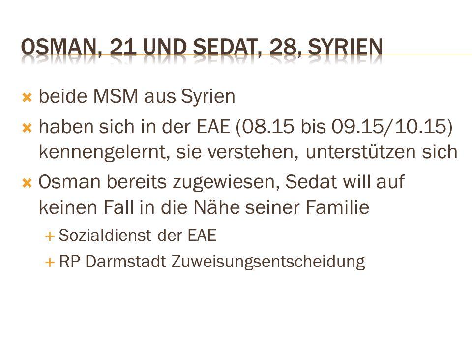  beide MSM aus Syrien  haben sich in der EAE (08.15 bis 09.15/10.15) kennengelernt, sie verstehen, unterstützen sich  Osman bereits zugewiesen, Sed