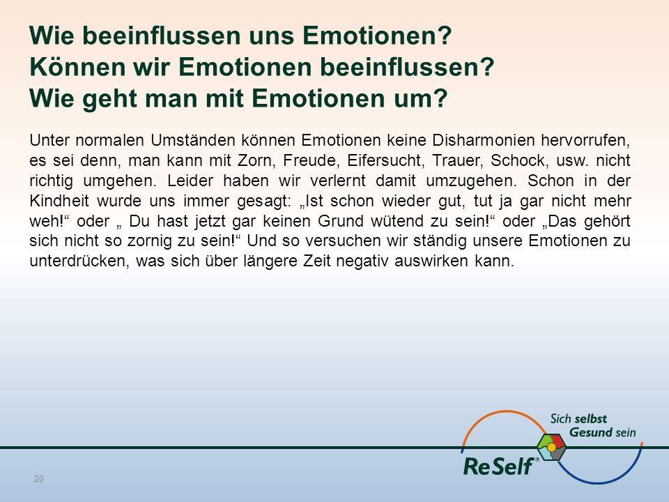 Wie beeinflussen uns Emotionen? Können wir Emotionen beeinflussen? Wie geht man mit Emotionen um? Unter normalen Umständen können Emotionen keine Dish