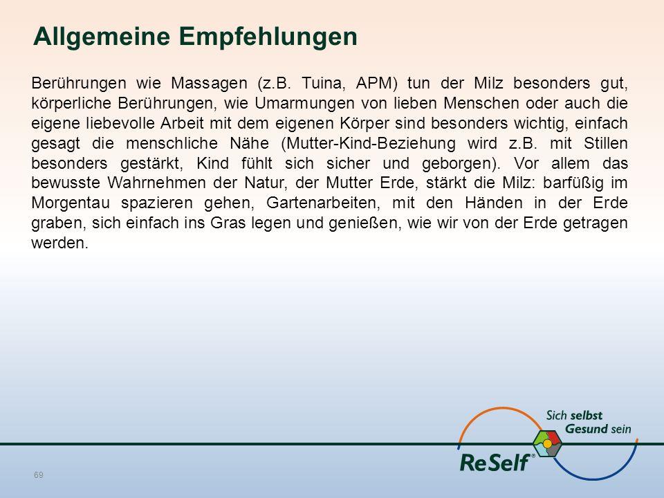 Allgemeine Empfehlungen Berührungen wie Massagen (z.B.