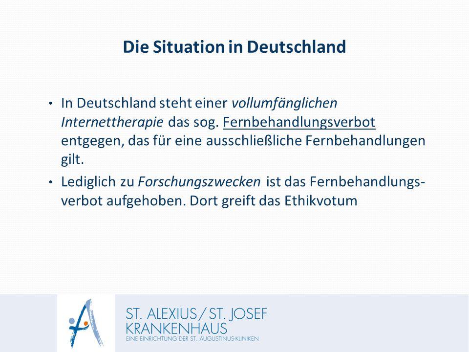 Die Situation in Deutschland In Deutschland steht einer vollumfänglichen Internettherapie das sog.