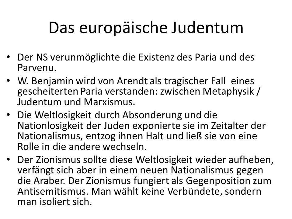 Das europäische Judentum Der NS verunmöglichte die Existenz des Paria und des Parvenu.