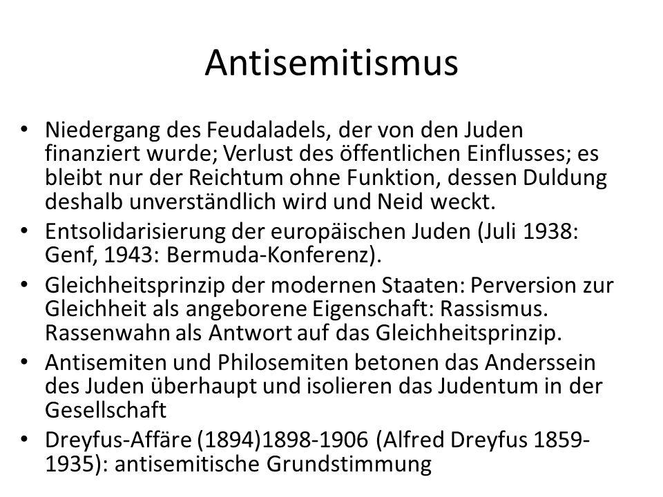 Antisemitismus Niedergang des Feudaladels, der von den Juden finanziert wurde; Verlust des öffentlichen Einflusses; es bleibt nur der Reichtum ohne Funktion, dessen Duldung deshalb unverständlich wird und Neid weckt.