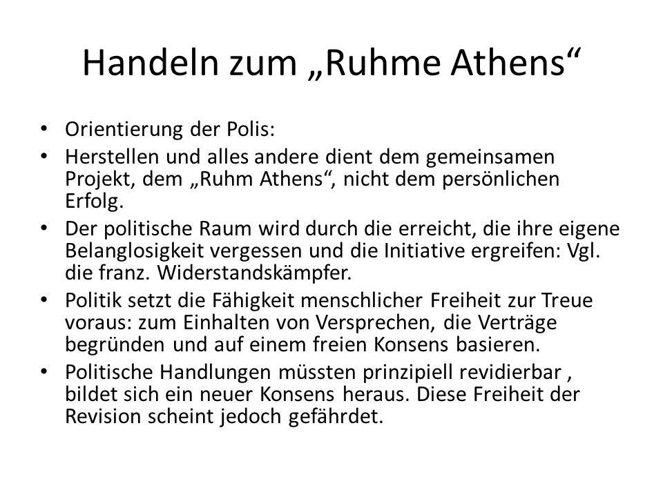 """Handeln zum """"Ruhme Athens Orientierung der Polis: Herstellen und alles andere dient dem gemeinsamen Projekt, dem """"Ruhm Athens , nicht dem persönlichen Erfolg."""