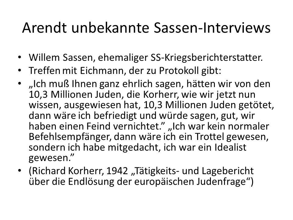 Arendt unbekannte Sassen-Interviews Willem Sassen, ehemaliger SS-Kriegsberichterstatter.