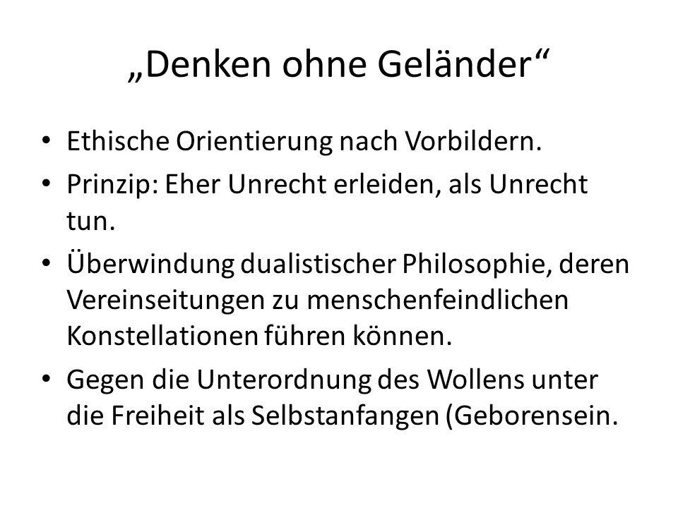 """""""Denken ohne Geländer Ethische Orientierung nach Vorbildern."""