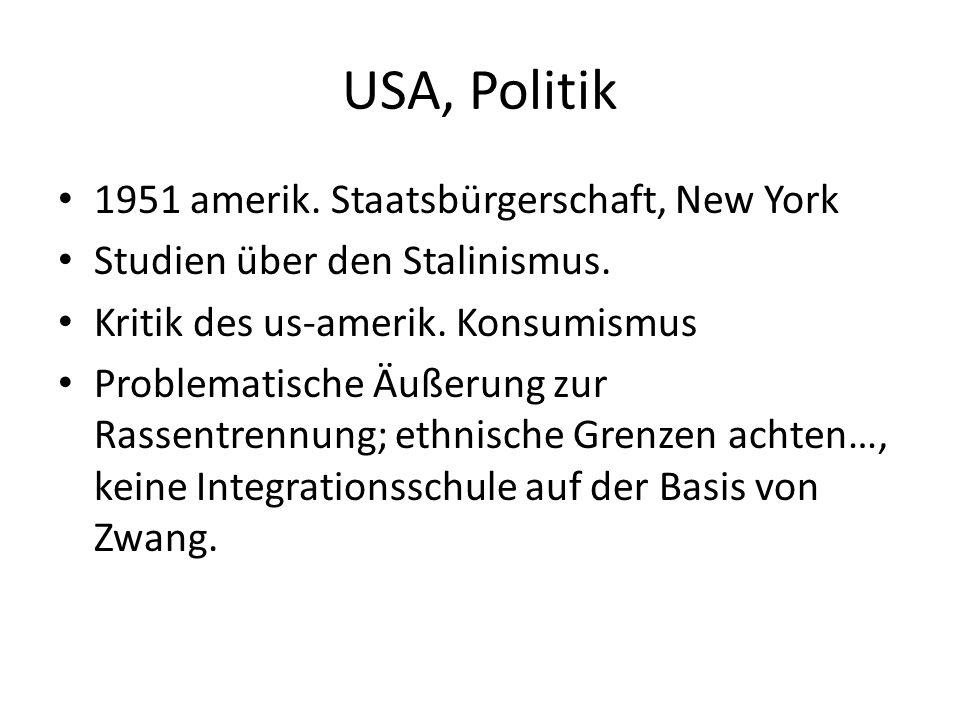 USA, Politik 1951 amerik. Staatsbürgerschaft, New York Studien über den Stalinismus.