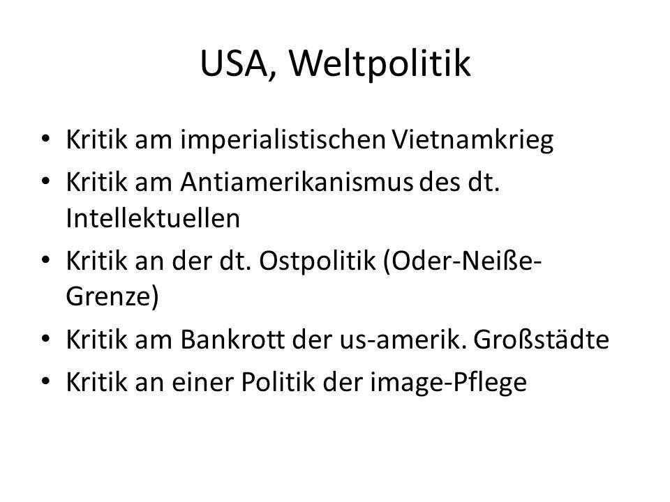 USA, Weltpolitik Kritik am imperialistischen Vietnamkrieg Kritik am Antiamerikanismus des dt.