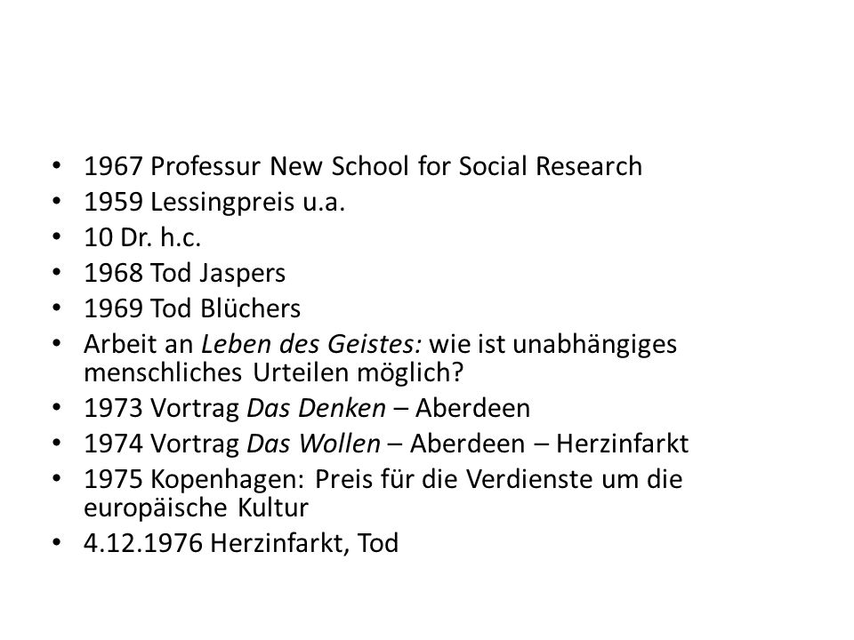 1967 Professur New School for Social Research 1959 Lessingpreis u.a.