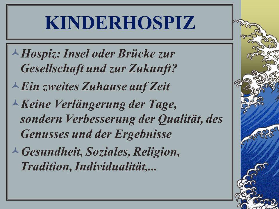 KINDERHOSPIZ Hospiz: Insel oder Brücke zur Gesellschaft und zur Zukunft.