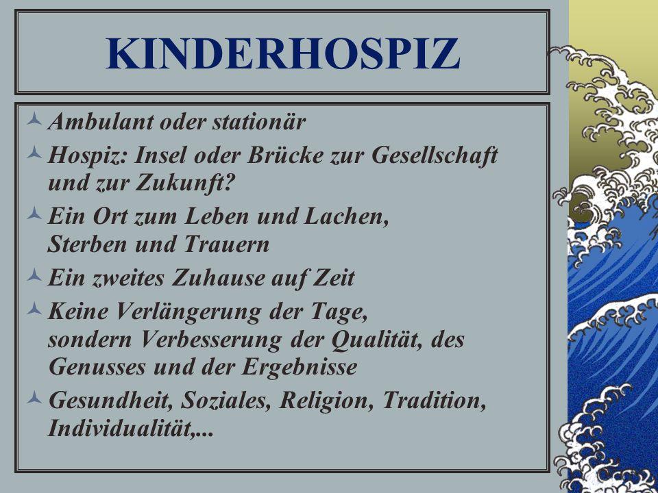 KINDERHOSPIZ Ambulant oder stationär Hospiz: Insel oder Brücke zur Gesellschaft und zur Zukunft.