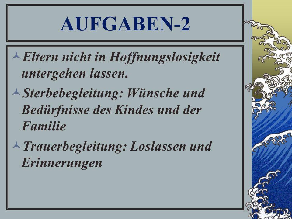 AUFGABEN-2 Eltern nicht in Hoffnungslosigkeit untergehen lassen.