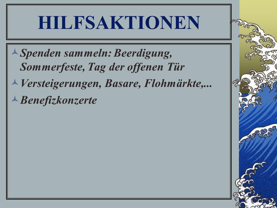HILFSAKTIONEN Spenden sammeln: Beerdigung, Sommerfeste, Tag der offenen Tür Versteigerungen, Basare, Flohmärkte,...