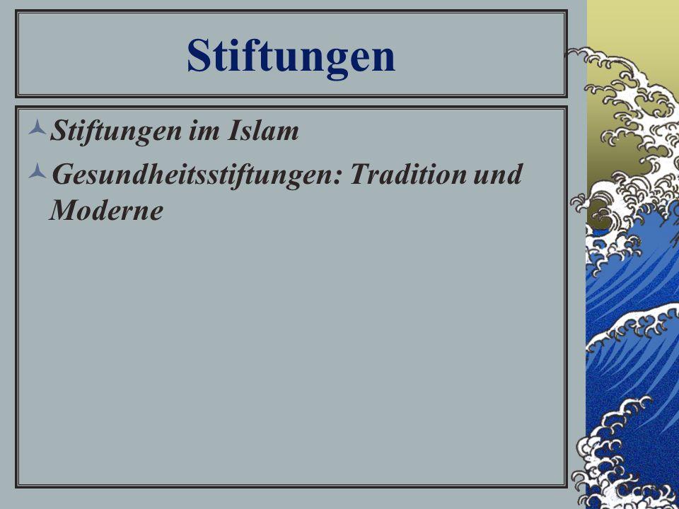 Stiftungen Stiftungen im Islam Gesundheitsstiftungen: Tradition und Moderne