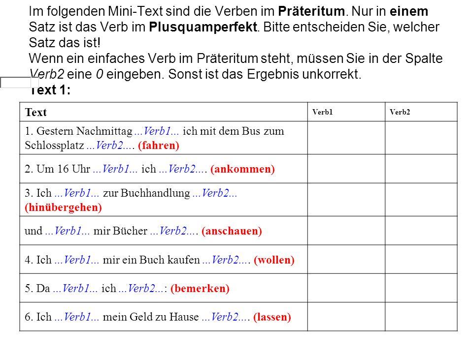 Im folgenden Mini-Text sind die Verben im Präteritum.