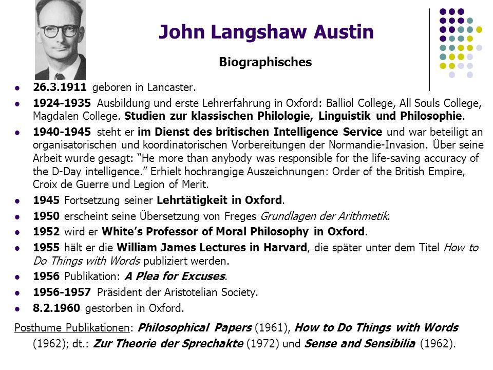 John Langshaw Austin Biographisches 26.3.1911 geboren in Lancaster.
