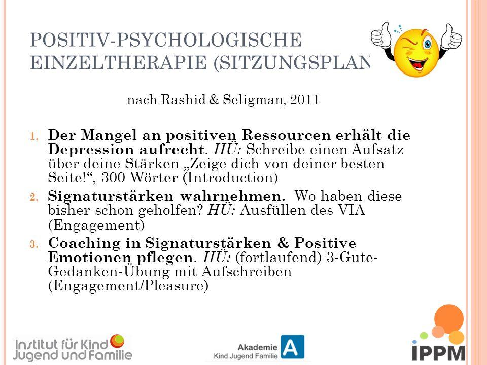 POSITIV-PSYCHOLOGISCHE EINZELTHERAPIE (SITZUNGSPLAN) nach Rashid & Seligman, 2011 1.