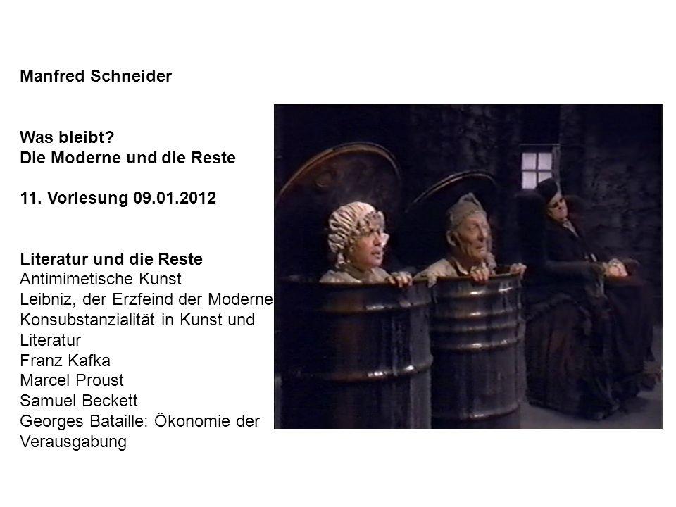 Manfred Schneider Was bleibt. Die Moderne und die Reste 11.