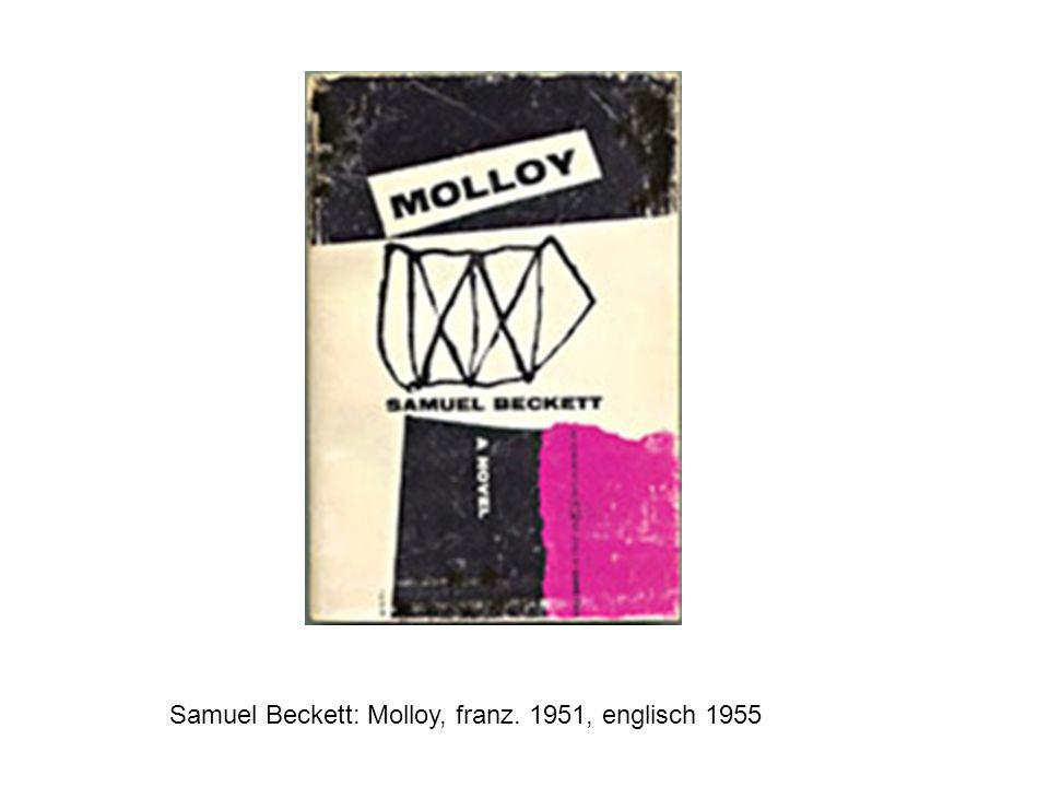 Samuel Beckett: Molloy, franz. 1951, englisch 1955