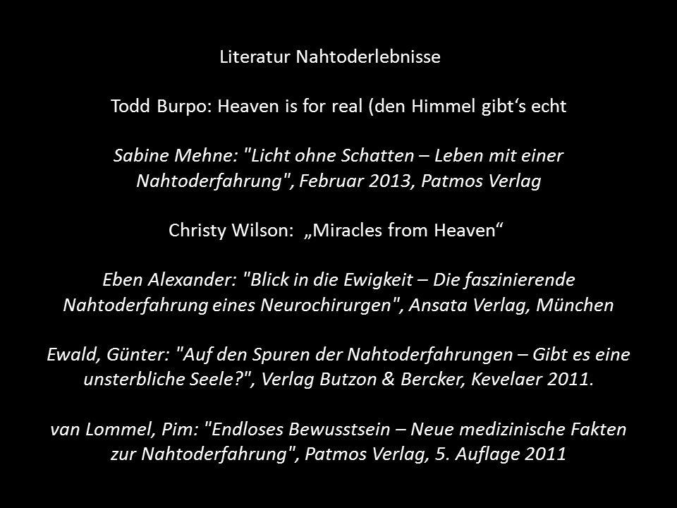 Literatur Nahtoderlebnisse Todd Burpo: Heaven is for real (den Himmel gibt's echt Sabine Mehne: