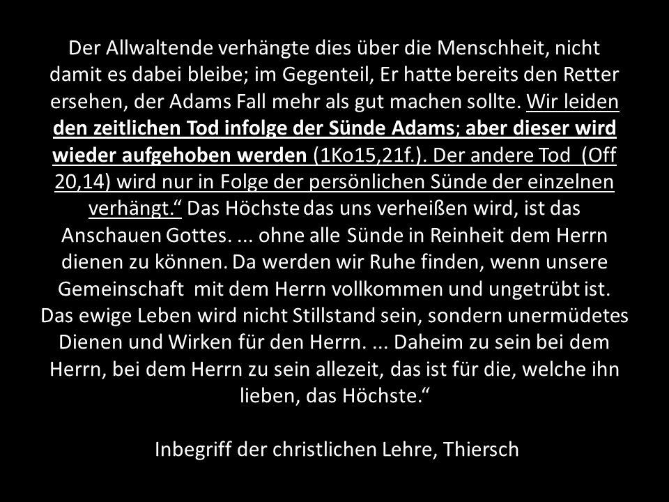 Der Allwaltende verhängte dies über die Menschheit, nicht damit es dabei bleibe; im Gegenteil, Er hatte bereits den Retter ersehen, der Adams Fall mehr als gut machen sollte.