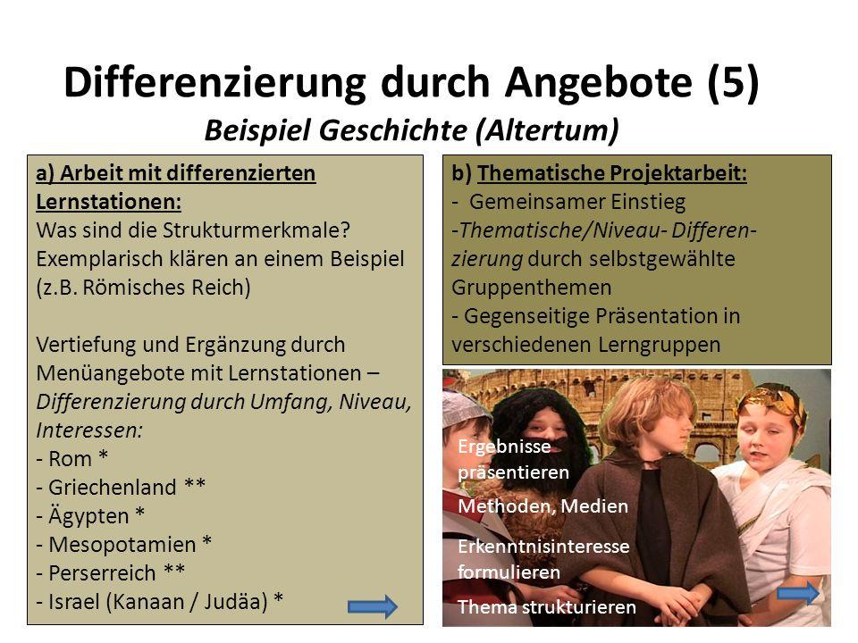 Differenzierung durch Angebote (5) Beispiel Geschichte (Altertum) a) Arbeit mit differenzierten Lernstationen: Was sind die Strukturmerkmale? Exemplar