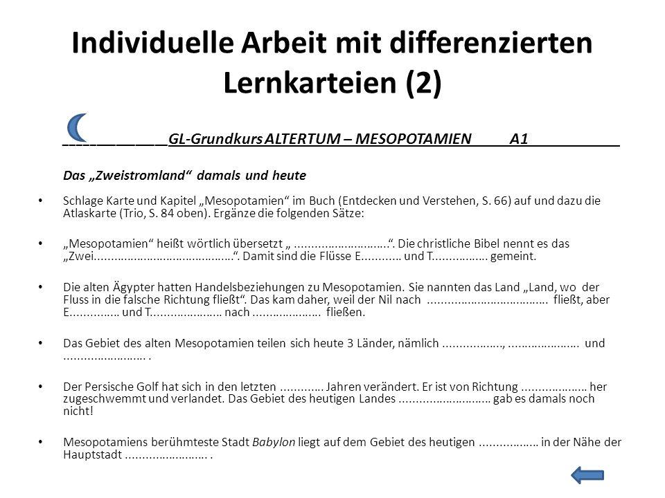 """Individuelle Arbeit mit differenzierten Lernkarteien (2) ________________ GL-Grundkurs ALTERTUM – MESOPOTAMIEN A1___________ Das """"Zweistromland"""" damal"""
