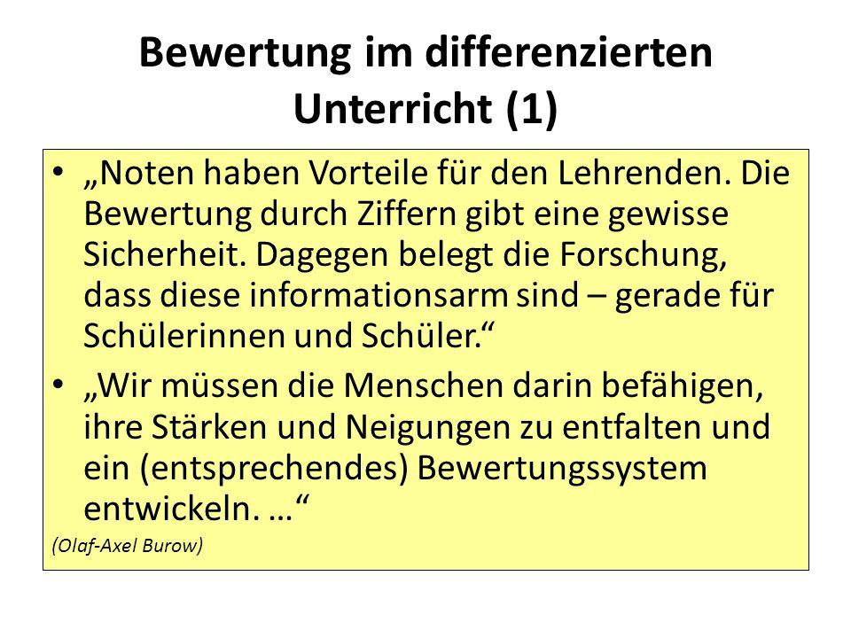 """Bewertung im differenzierten Unterricht (1) """"Noten haben Vorteile für den Lehrenden. Die Bewertung durch Ziffern gibt eine gewisse Sicherheit. Dagegen"""