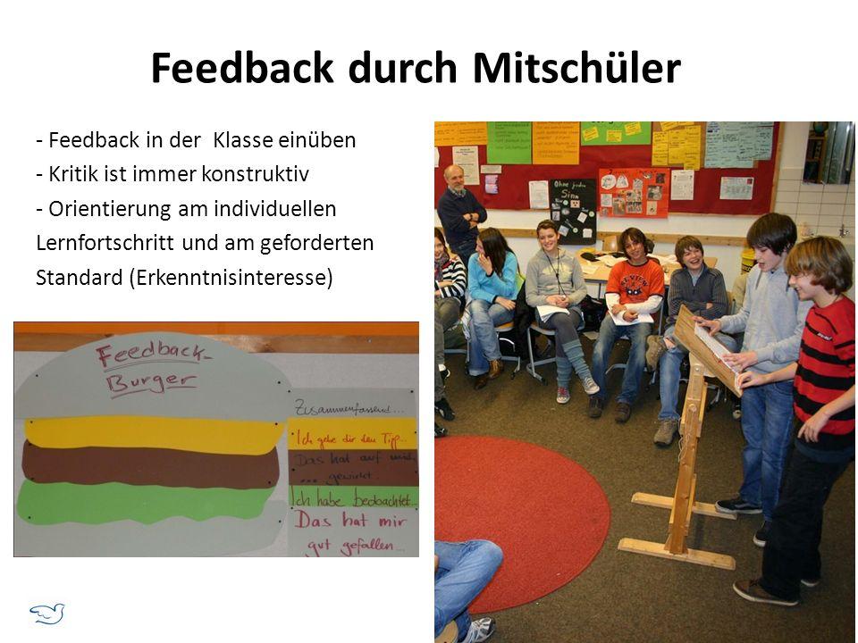 - Feedback in der Klasse einüben - Kritik ist immer konstruktiv - Orientierung am individuellen Lernfortschritt und am geforderten Standard (Erkenntni